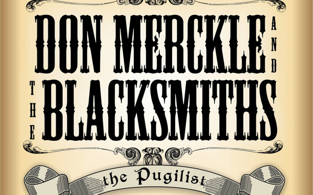 Don Merckle & The Blacksmiths: The Pugilist